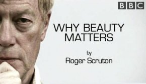 Rodger Scruton BBC- Why Beauty Matters