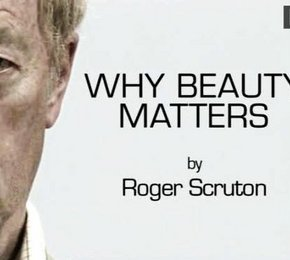 Rodger Scruton BBC- Why BeautyMatters